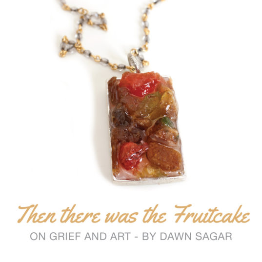 grief-and-art-fruitcake